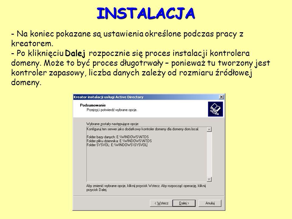 - Na koniec pokazane są ustawienia określone podczas pracy z kreatorem. - Po kliknięciu Dalej rozpocznie się proces instalacji kontrolera domeny. Może