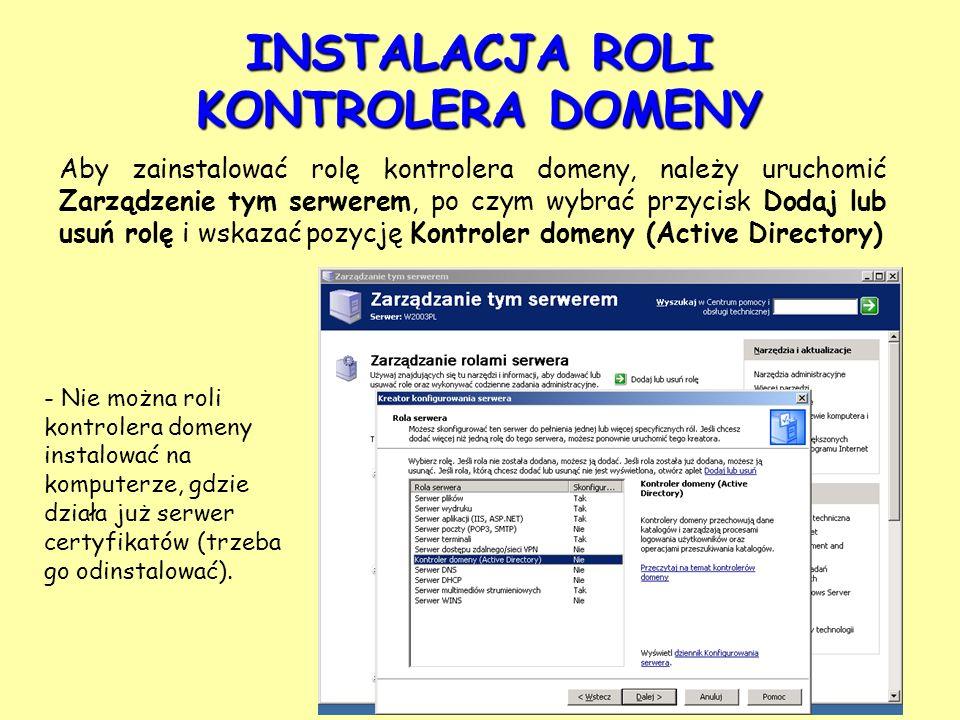 Aby zainstalować rolę kontrolera domeny, należy uruchomić Zarządzenie tym serwerem, po czym wybrać przycisk Dodaj lub usuń rolę i wskazać pozycję Kont