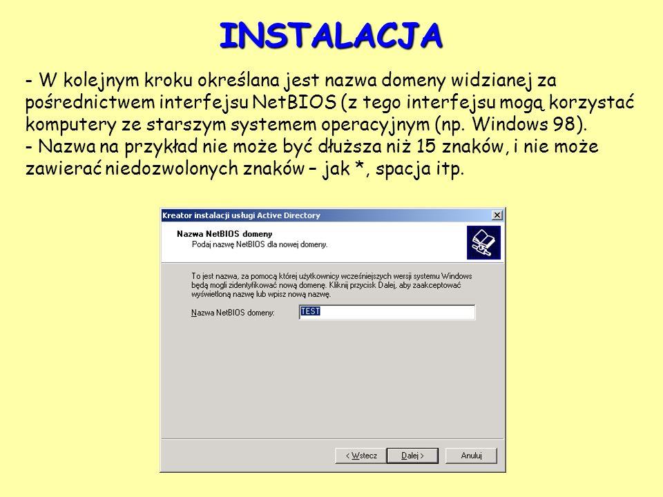 - W kolejnym kroku określana jest nazwa domeny widzianej za pośrednictwem interfejsu NetBIOS (z tego interfejsu mogą korzystać komputery ze starszym s
