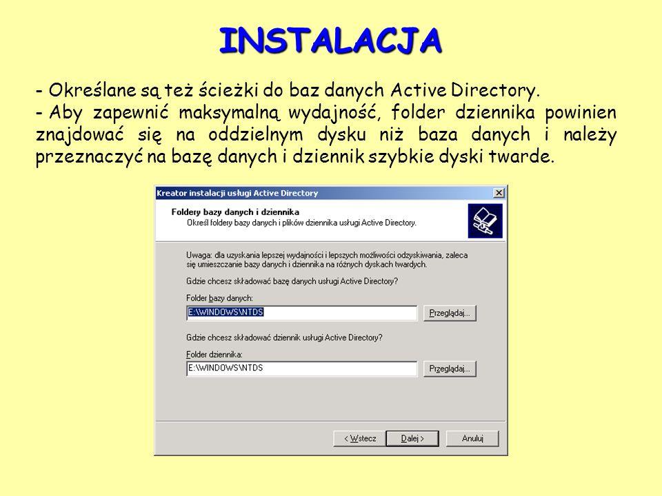 - Określane są też ścieżki do baz danych Active Directory. - Aby zapewnić maksymalną wydajność, folder dziennika powinien znajdować się na oddzielnym