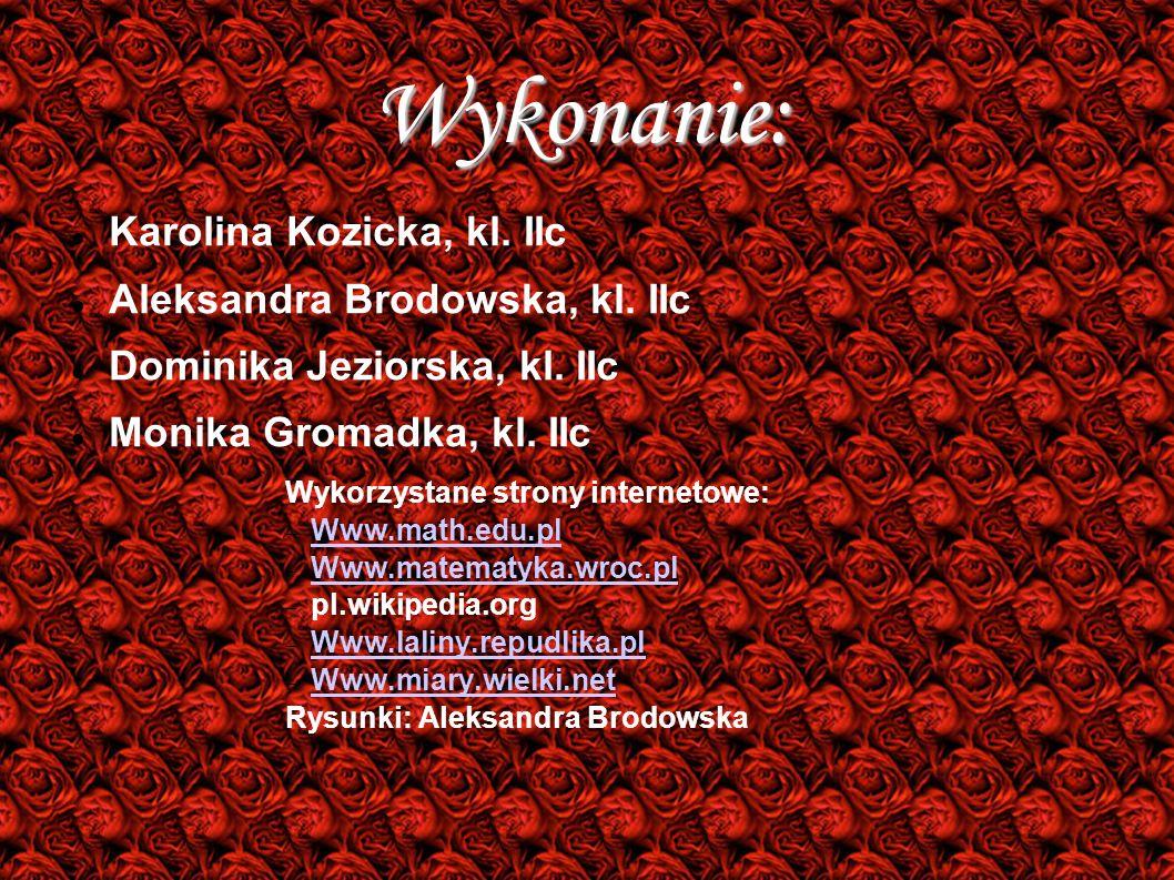 Wykonanie: Karolina Kozicka, kl. IIc Aleksandra Brodowska, kl. IIc Dominika Jeziorska, kl. IIc Monika Gromadka, kl. IIc Wykorzystane strony internetow