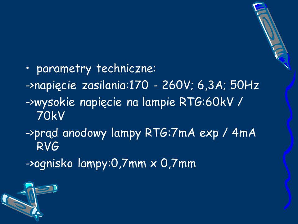 parametry techniczne: ->napięcie zasilania:170 - 260V; 6,3A; 50Hz ->wysokie napięcie na lampie RTG:60kV / 70kV ->prąd anodowy lampy RTG:7mA exp / 4mA RVG ->ognisko lampy:0,7mm x 0,7mm