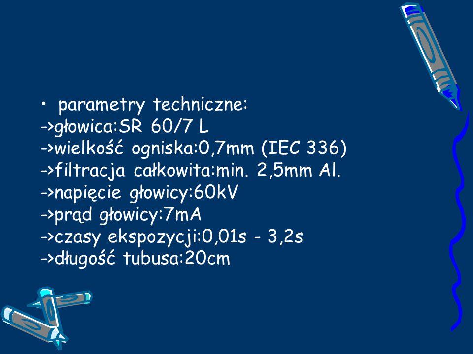 parametry techniczne: ->głowica:SR 60/7 L ->wielkość ogniska:0,7mm (IEC 336) ->filtracja całkowita:min. 2,5mm Al. ->napięcie głowicy:60kV ->prąd głowi