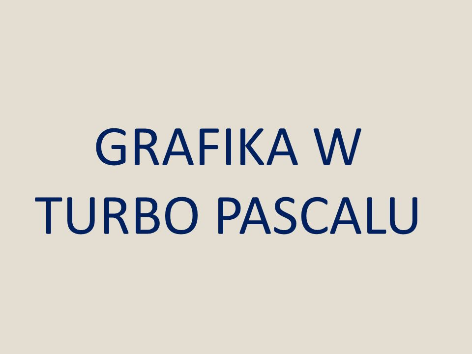 GRAFIKA W TURBO PASCALU