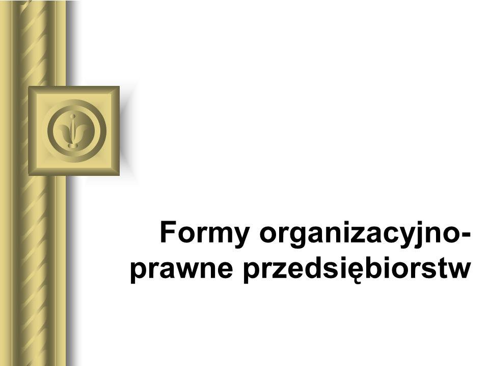 Formy organizacyjno- prawne przedsiębiorstw