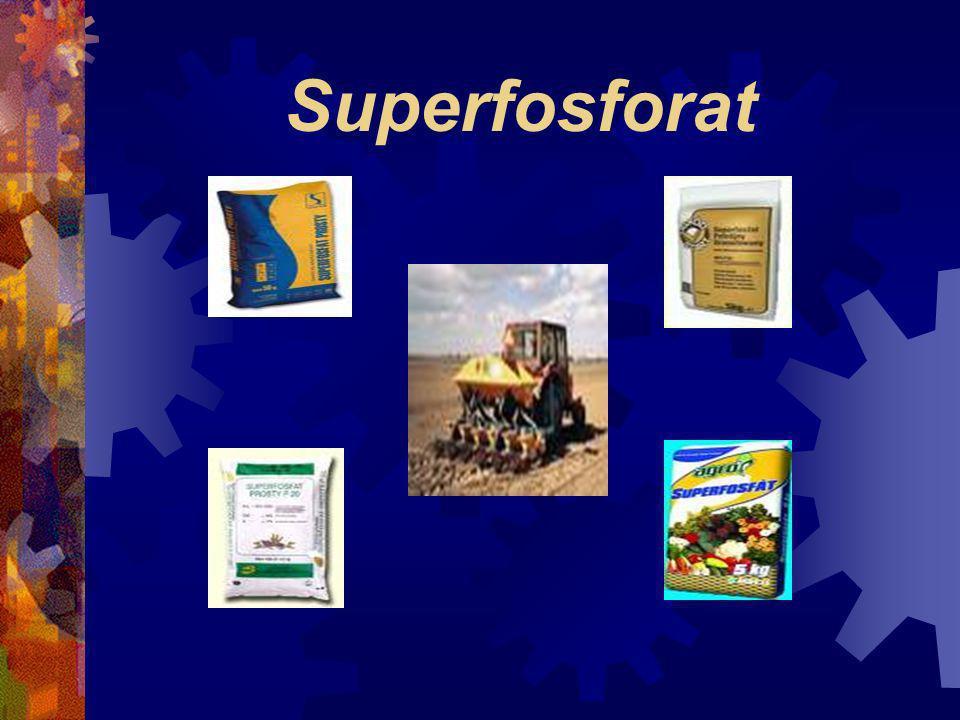 Superfosforat Fosforowy nawóz sztuczny. Ze względu na skład rozróżnia się: 1) superfosfat prosty (pojedynczy), zawierający głównie Ca(H 2 PO 4 ) 2 i C