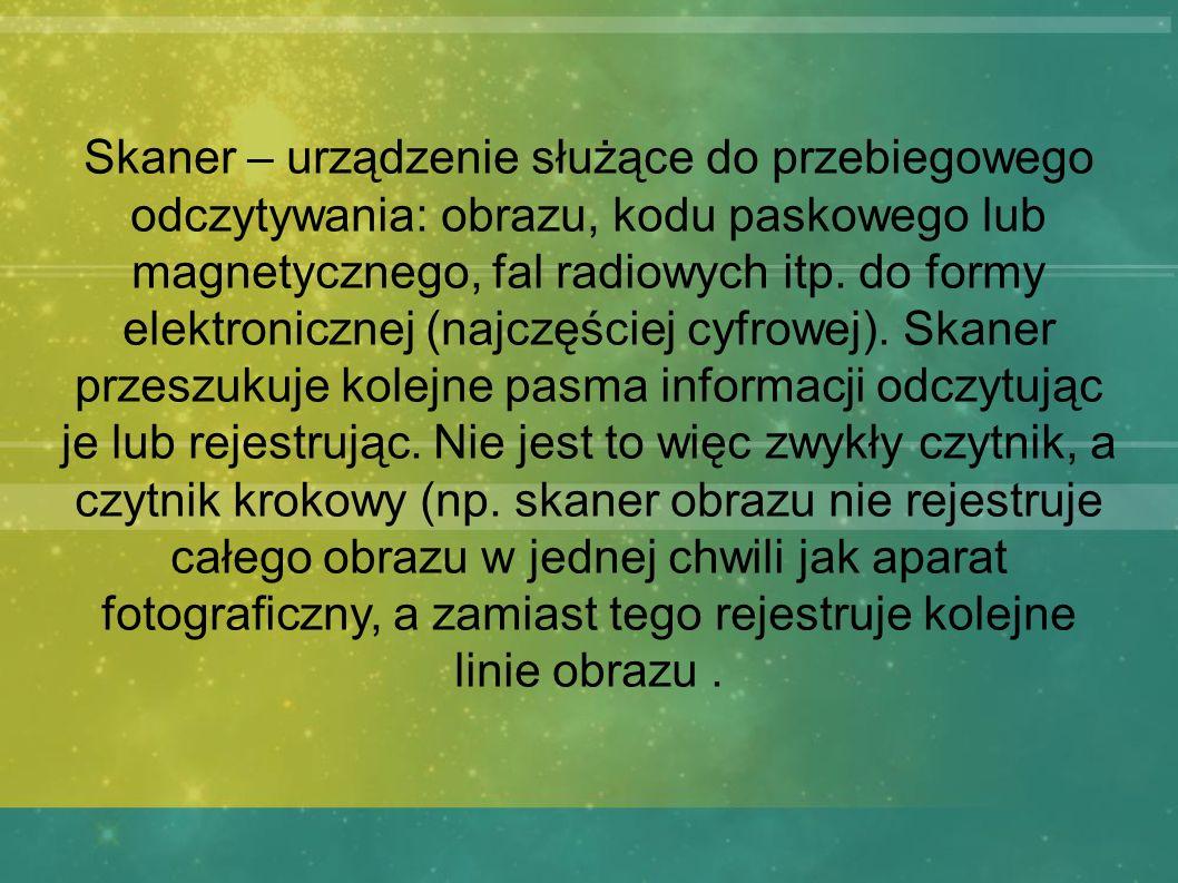 Skaner – urządzenie służące do przebiegowego odczytywania: obrazu, kodu paskowego lub magnetycznego, fal radiowych itp. do formy elektronicznej (najcz