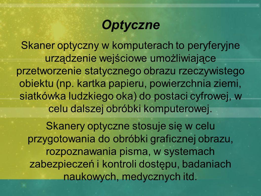 Optyczne Skaner optyczny w komputerach to peryferyjne urządzenie wejściowe umożliwiające przetworzenie statycznego obrazu rzeczywistego obiektu (np. k