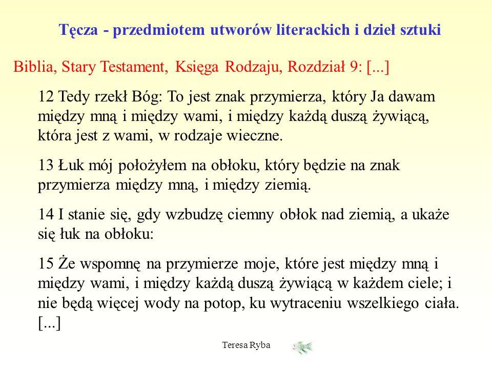 Teresa Ryba Maria Konopnicka Tęcza: A kto ciebie, śliczna tęczo, Siedmiobarwny pasie, Wymalował na tej chmurce Jakby na atłasie.