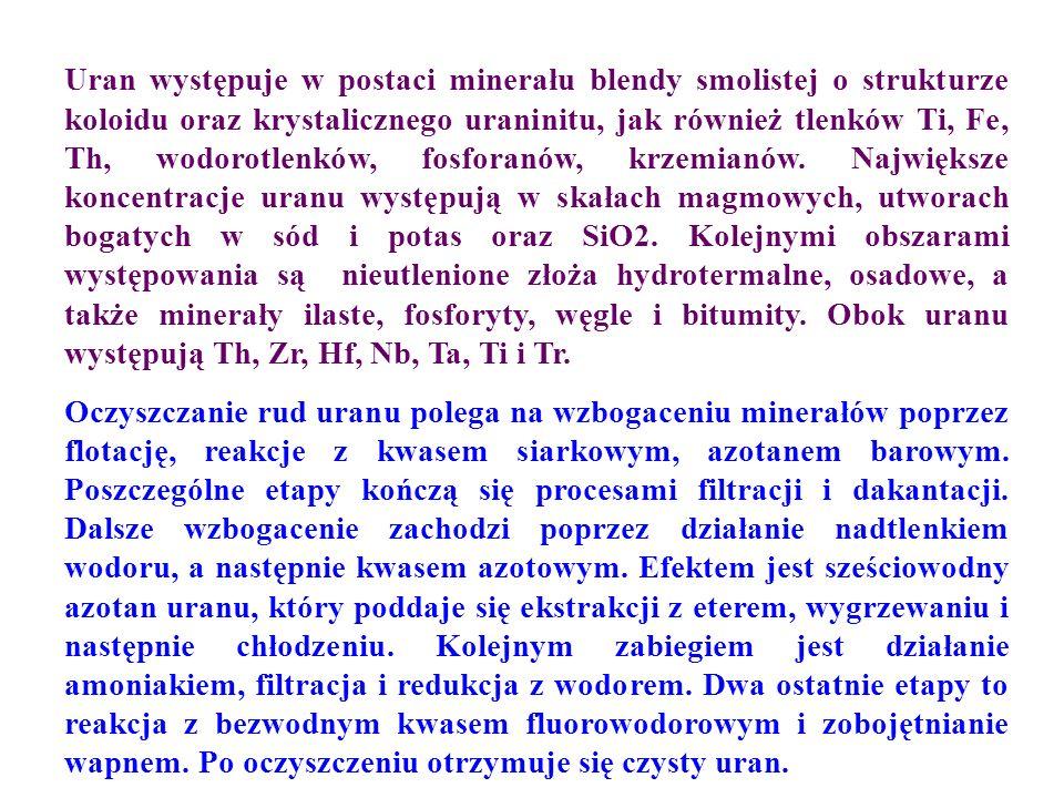 Uran występuje w postaci minerału blendy smolistej o strukturze koloidu oraz krystalicznego uraninitu, jak również tlenków Ti, Fe, Th, wodorotlenków,