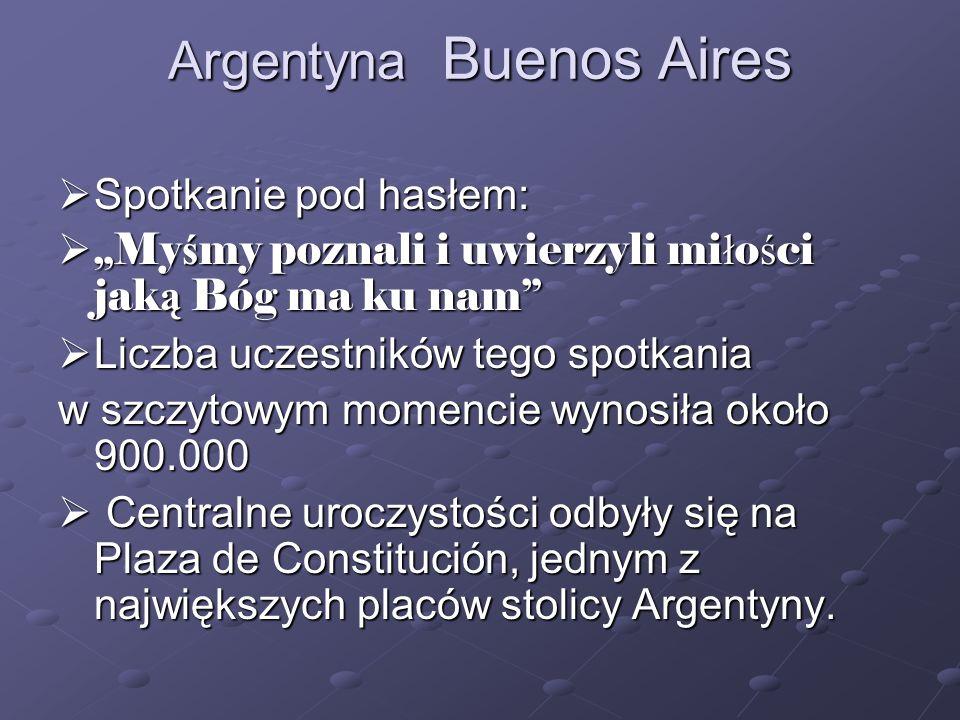 Argentyna Buenos Aires Spotkanie pod hasłem: Spotkanie pod hasłem: My ś my poznali i uwierzyli mi ł o ś ci jak ą Bóg ma ku nam My ś my poznali i uwier