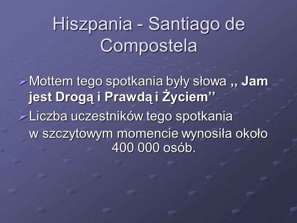 Hiszpania - Santiago de Compostela Mottem tego spotkania były słowa,, Jam jest Drogą i Prawdą i Życiem Mottem tego spotkania były słowa,, Jam jest Dro