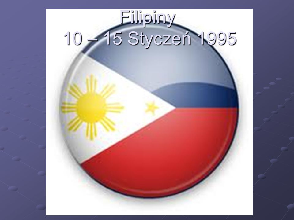 Filipiny 10 – 15 Styczeń 1995