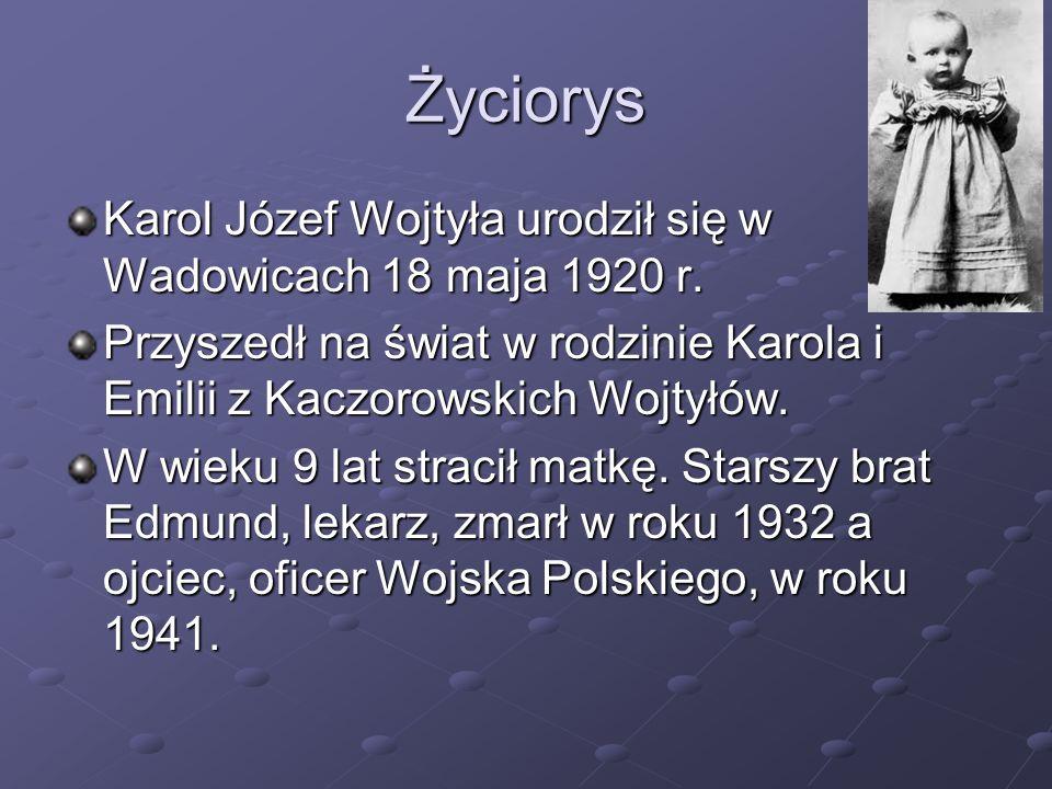 Życiorys Karol Józef Wojtyła urodził się w Wadowicach 18 maja 1920 r. Przyszedł na świat w rodzinie Karola i Emilii z Kaczorowskich Wojtyłów. W wieku