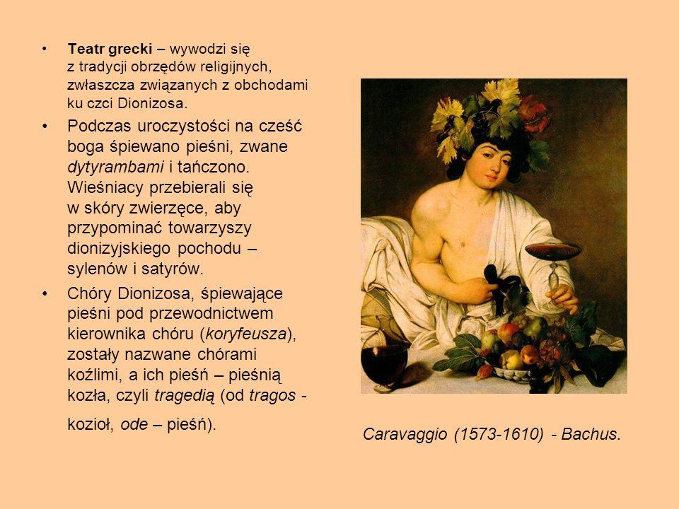 Teatr grecki – wywodzi się z tradycji obrzędów religijnych, zwłaszcza związanych z obchodami ku czci Dionizosa. Podczas uroczystości na cześć boga śpi