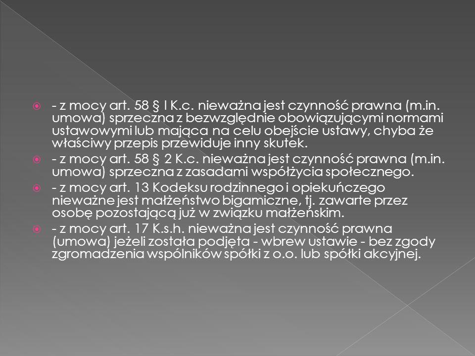 - z mocy art.58 § l K.c. nieważna jest czynność prawna (m.in.