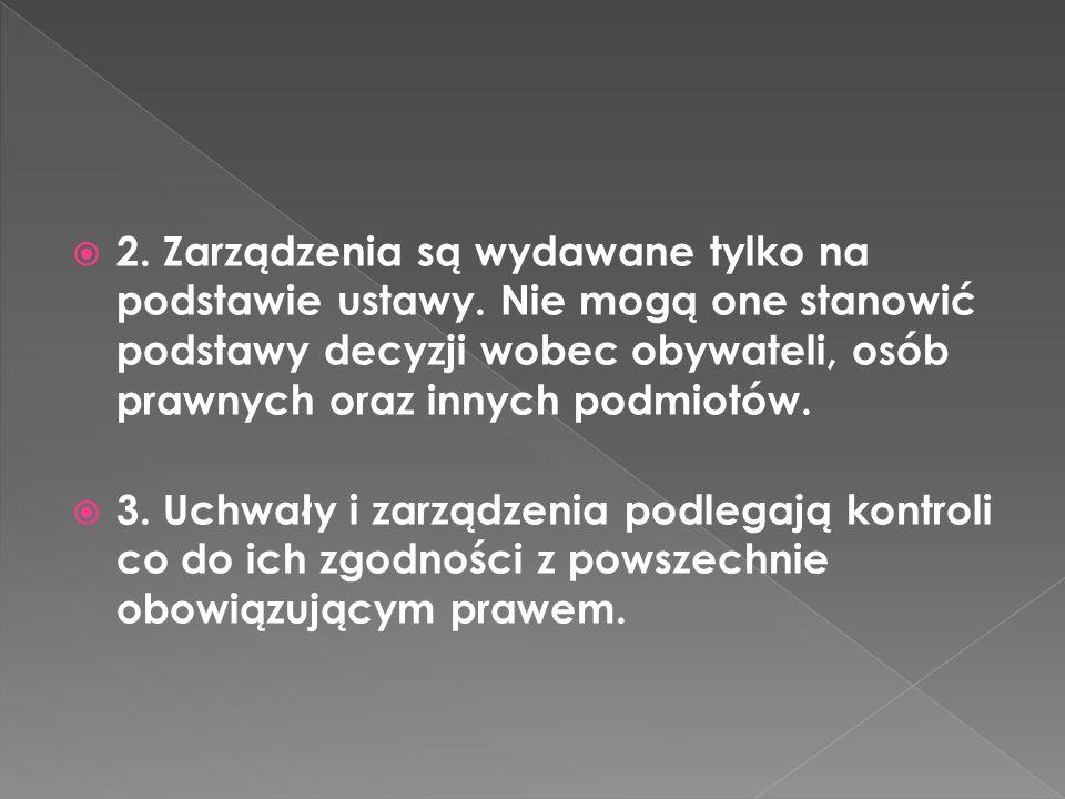 2.Zarządzenia są wydawane tylko na podstawie ustawy.