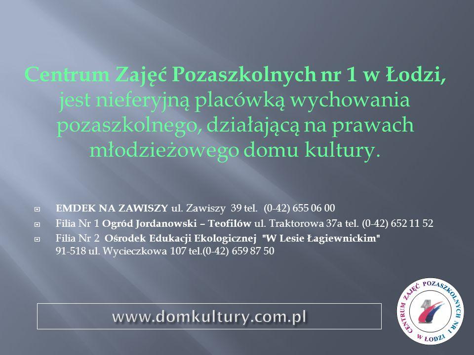 EMDEK NA ZAWISZY ul. Zawiszy 39 tel. (0-42) 655 06 00 Filia Nr 1 Ogród Jordanowski – Teofilów ul. Traktorowa 37a tel. (0-42) 652 11 52 Filia Nr 2 Ośro