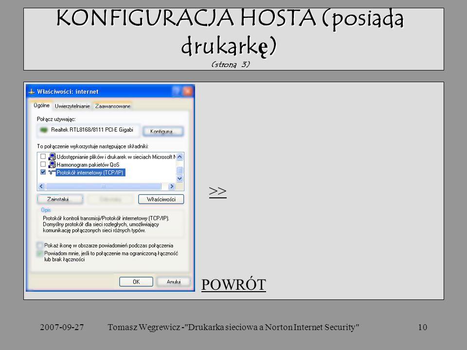 2007-09-2710 POWRÓT KONFIGURACJA HOSTA (posiada drukarkę) (strona 3) >> Tomasz Węgrewicz - Drukarka sieciowa a Norton Internet Security