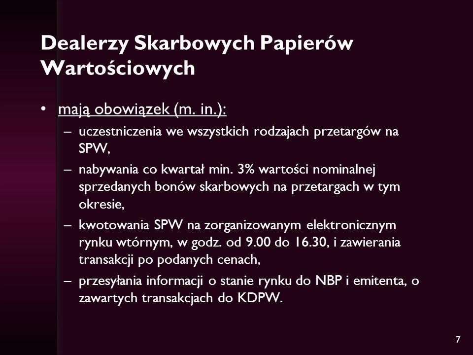 7 Dealerzy Skarbowych Papierów Wartościowych mają obowiązek (m.