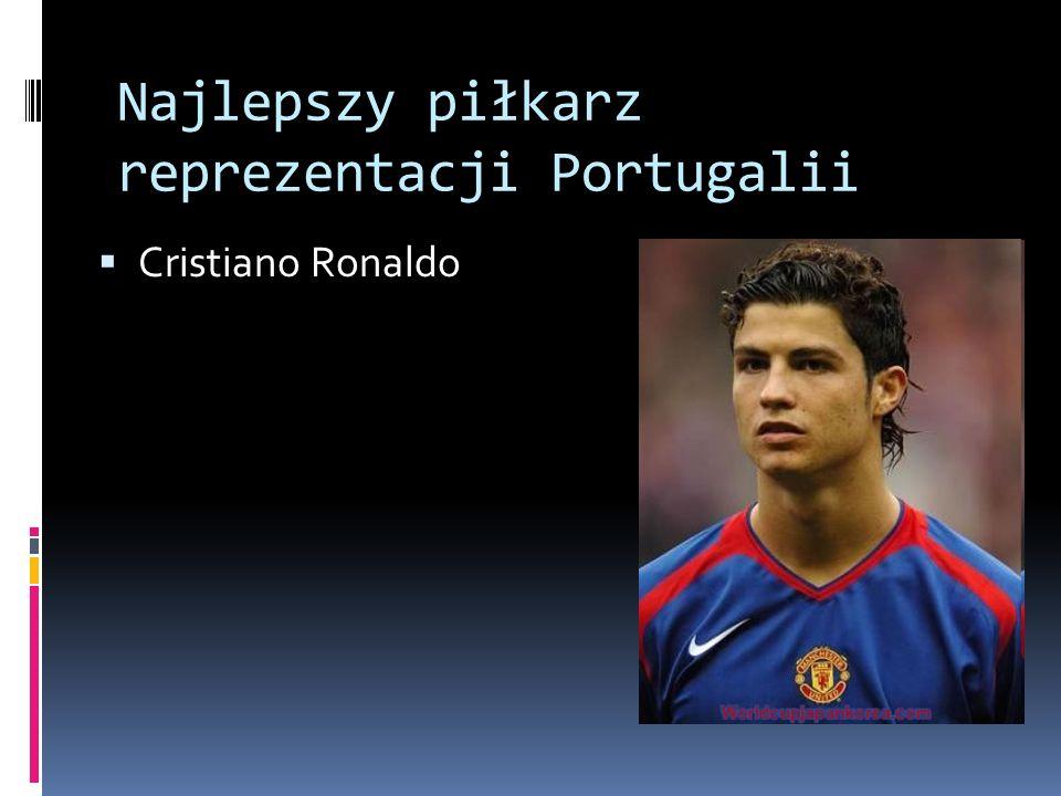 Najlepszy piłkarz reprezentacji Portugalii Cristiano Ronaldo
