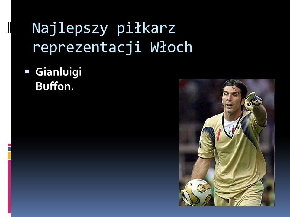 Najlepszy piłkarz reprezentacji Włoch Gianluigi Buffon.