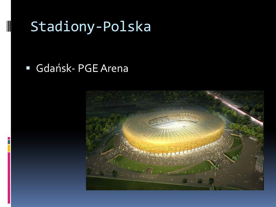 Stadiony-Polska Gdańsk- PGE Arena