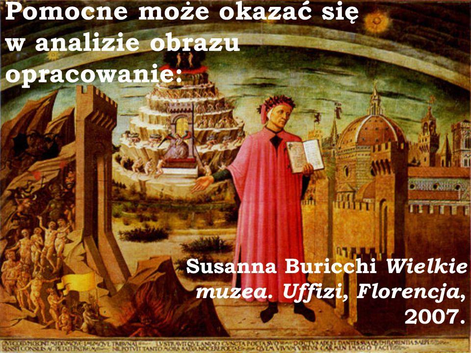 Pomocne może okazać się w analizie obrazu opracowanie: Susanna Buricchi Wielkie muzea.