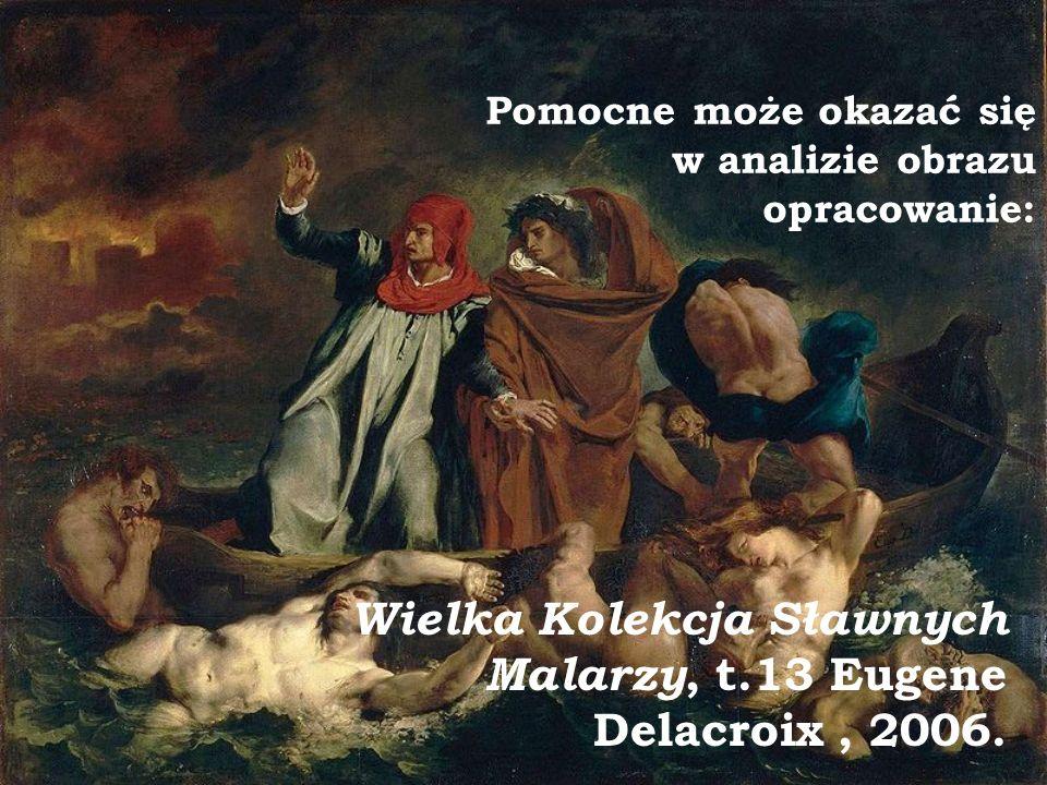 Pomocne może okazać się w analizie obrazu opracowanie: Wielka Kolekcja Sławnych Malarzy, t.13 Eugene Delacroix, 2006.