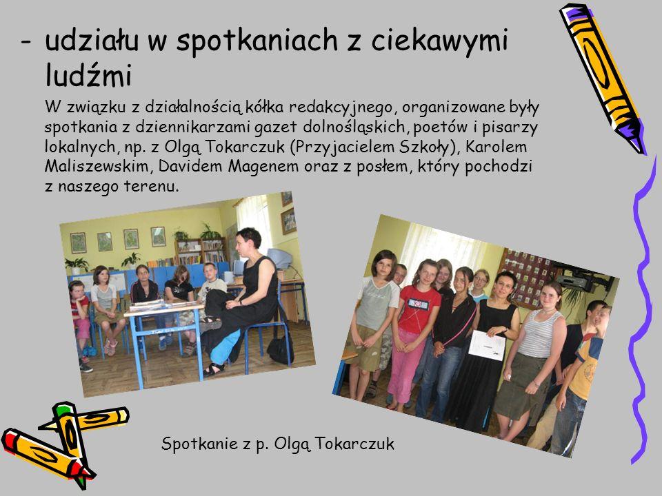 -udziału w spotkaniach z ciekawymi ludźmi W związku z działalnością kółka redakcyjnego, organizowane były spotkania z dziennikarzami gazet dolnośląski