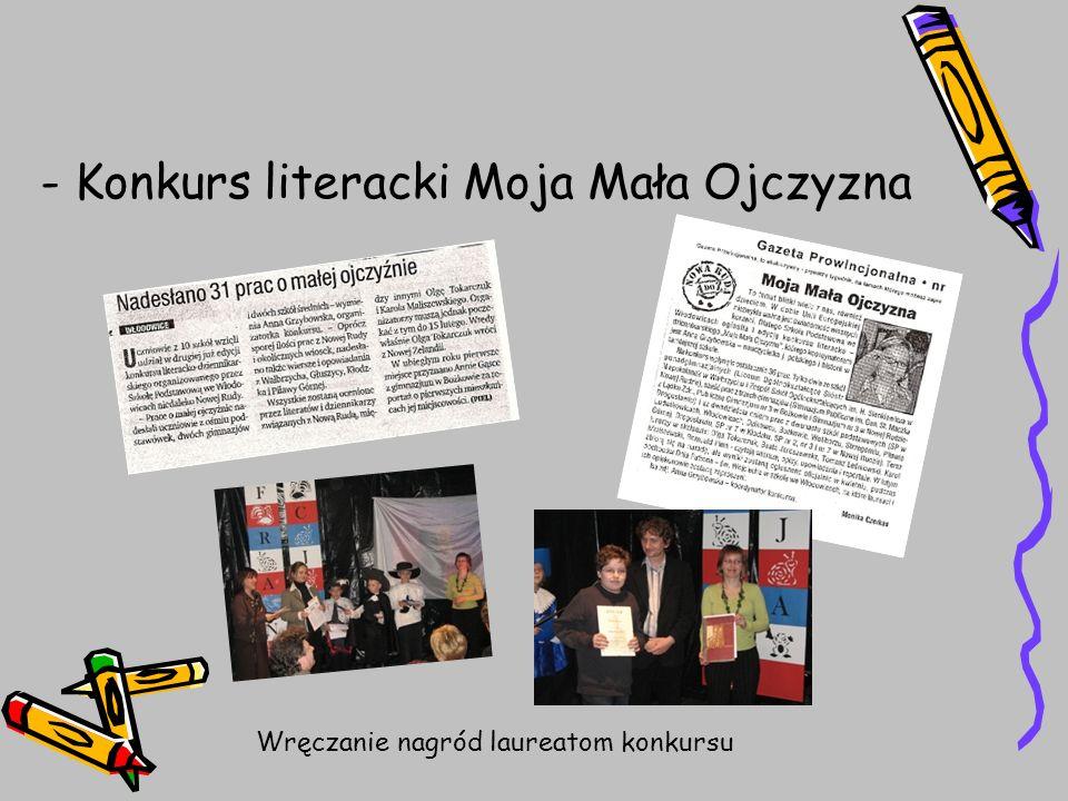 - Konkurs literacki Moja Mała Ojczyzna Wręczanie nagród laureatom konkursu