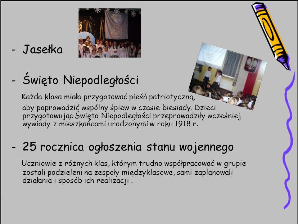 -Jasełka -Święto Niepodległości Każda klasa miała przygotować pieśń patriotyczną, aby poprowadzić wspólny śpiew w czasie biesiady. Dzieci przygotowują