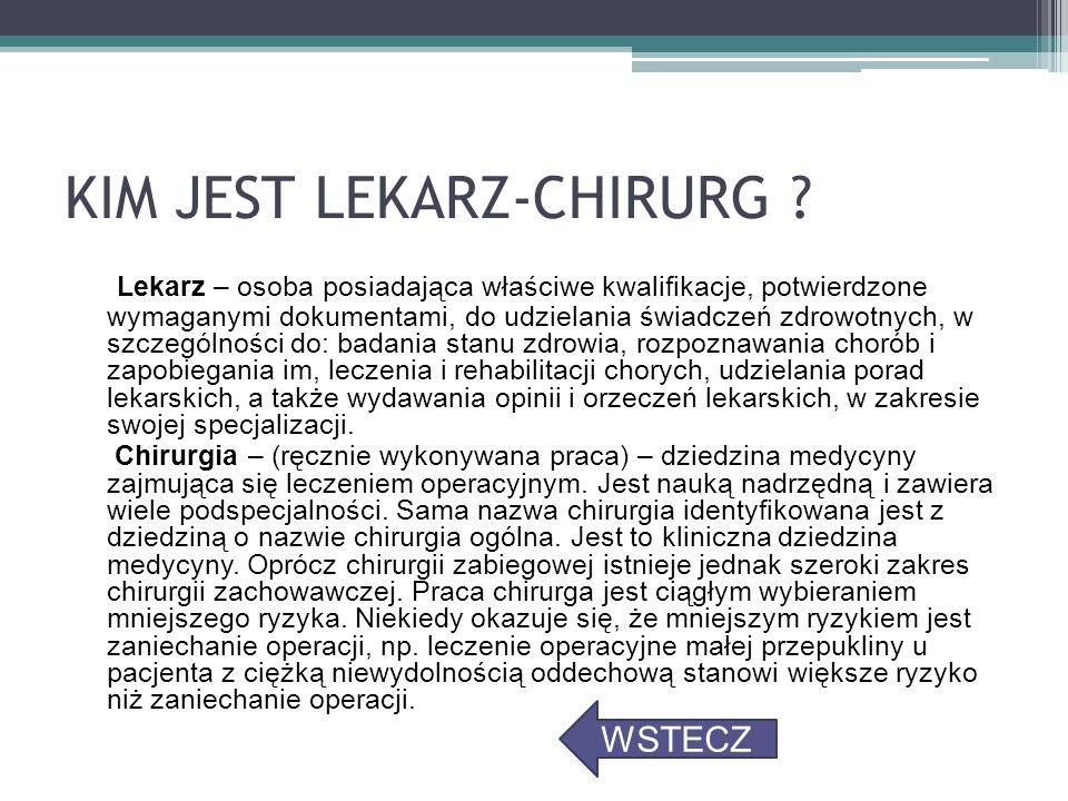 MENU GŁÓWNE KIM JEST LEKARZ-CHIRURG .
