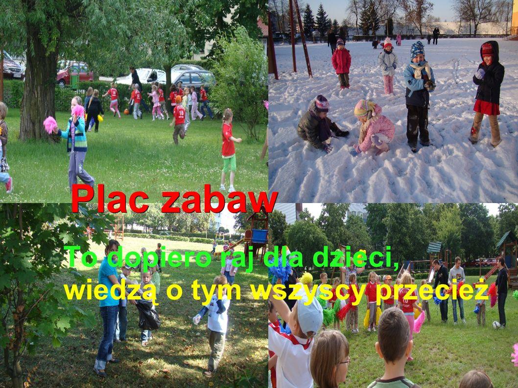 Plac zabaw To dopiero raj dla dzieci, wiedzą o tym wszyscy przecież