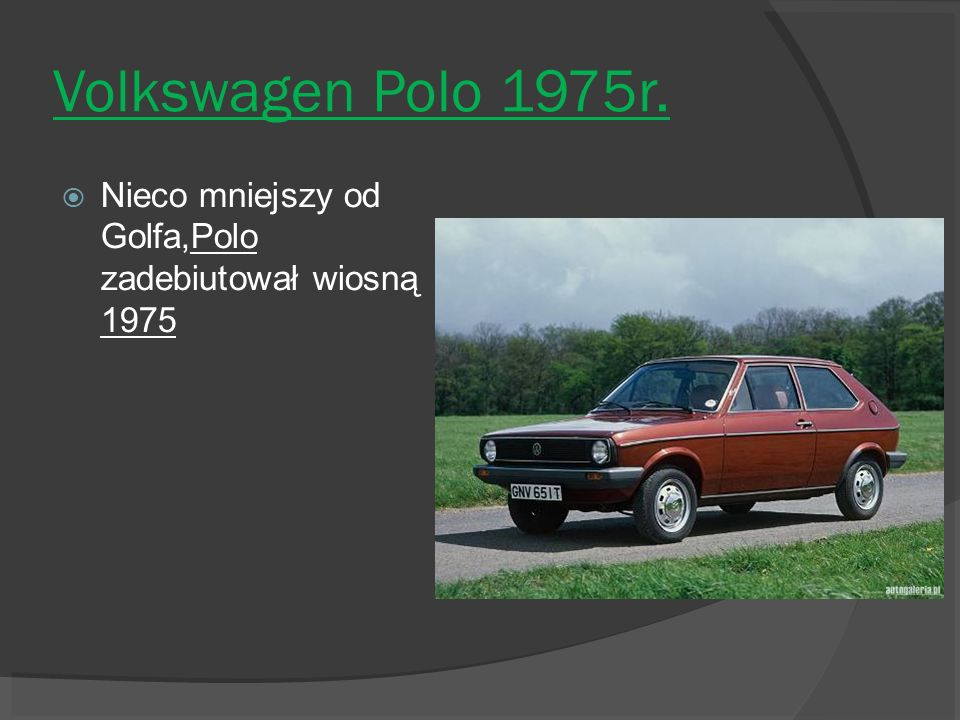 Volkswagen Polo 1975r. Nieco mniejszy od Golfa,Polo zadebiutował wiosną 1975
