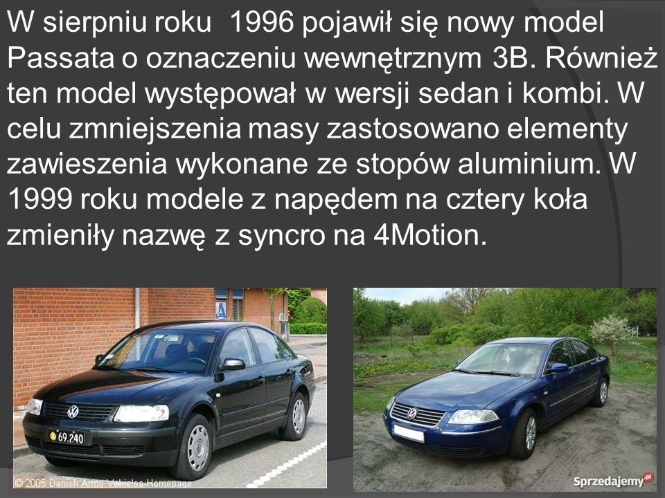 W sierpniu roku 1996 pojawił się nowy model Passata o oznaczeniu wewnętrznym 3B. Również ten model występował w wersji sedan i kombi. W celu zmniejsze