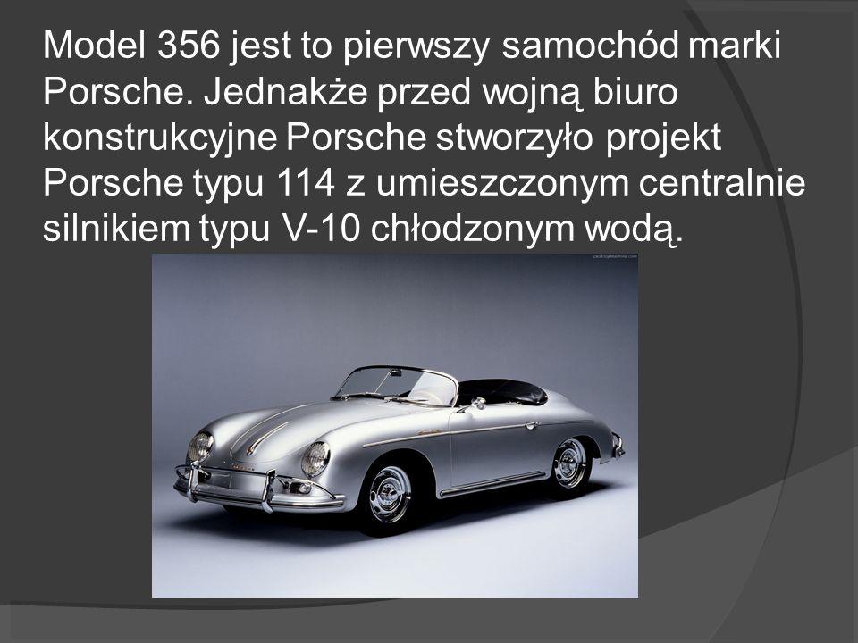 Model 356 jest to pierwszy samochód marki Porsche. Jednakże przed wojną biuro konstrukcyjne Porsche stworzyło projekt Porsche typu 114 z umieszczonym