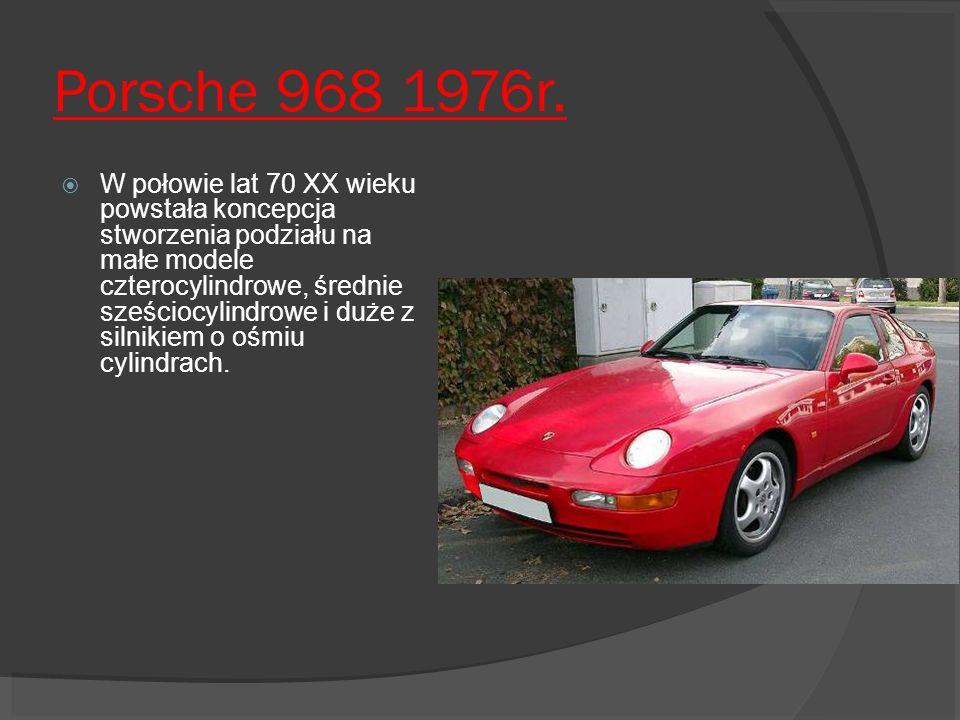Porsche 968 1976r. W połowie lat 70 XX wieku powstała koncepcja stworzenia podziału na małe modele czterocylindrowe, średnie sześciocylindrowe i duże