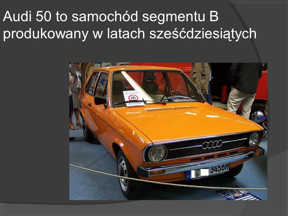 Audi 50 to samochód segmentu B produkowany w latach sześćdziesiątych
