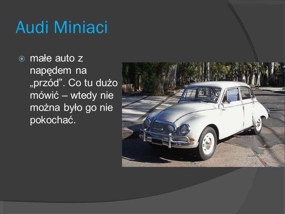 Audi Miniaci małe auto z napędem na przód. Co tu dużo mówić – wtedy nie można było go nie pokochać.