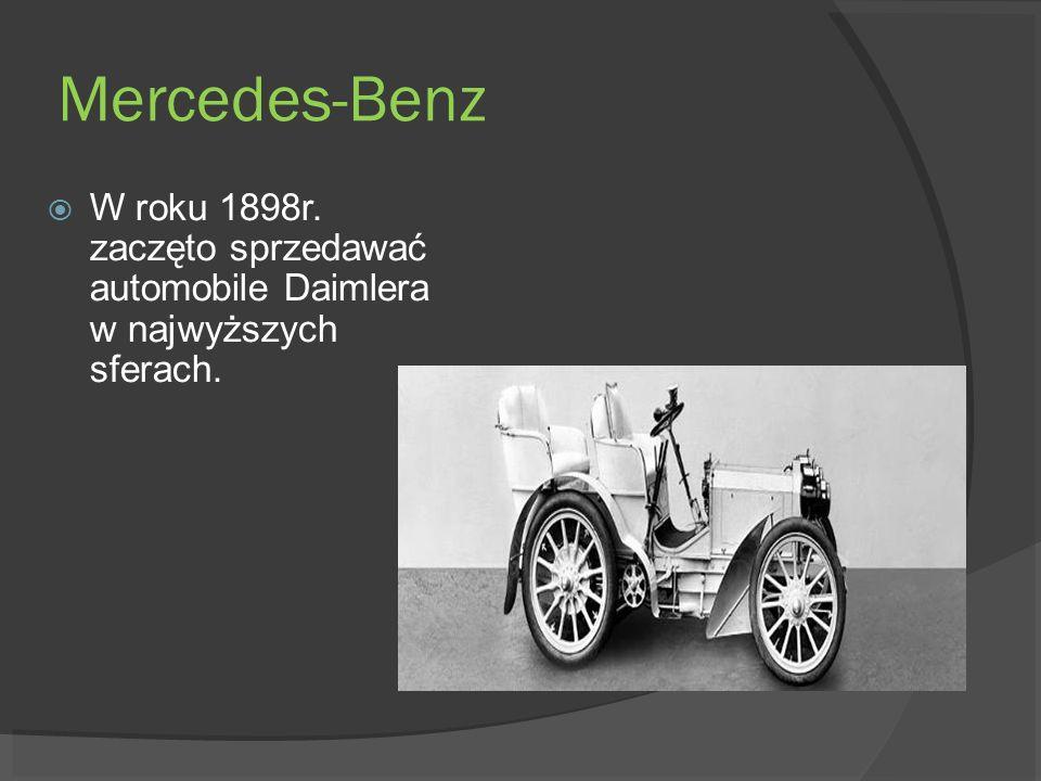 Mercedes-Benz W roku 1898r. zaczęto sprzedawać automobile Daimlera w najwyższych sferach.