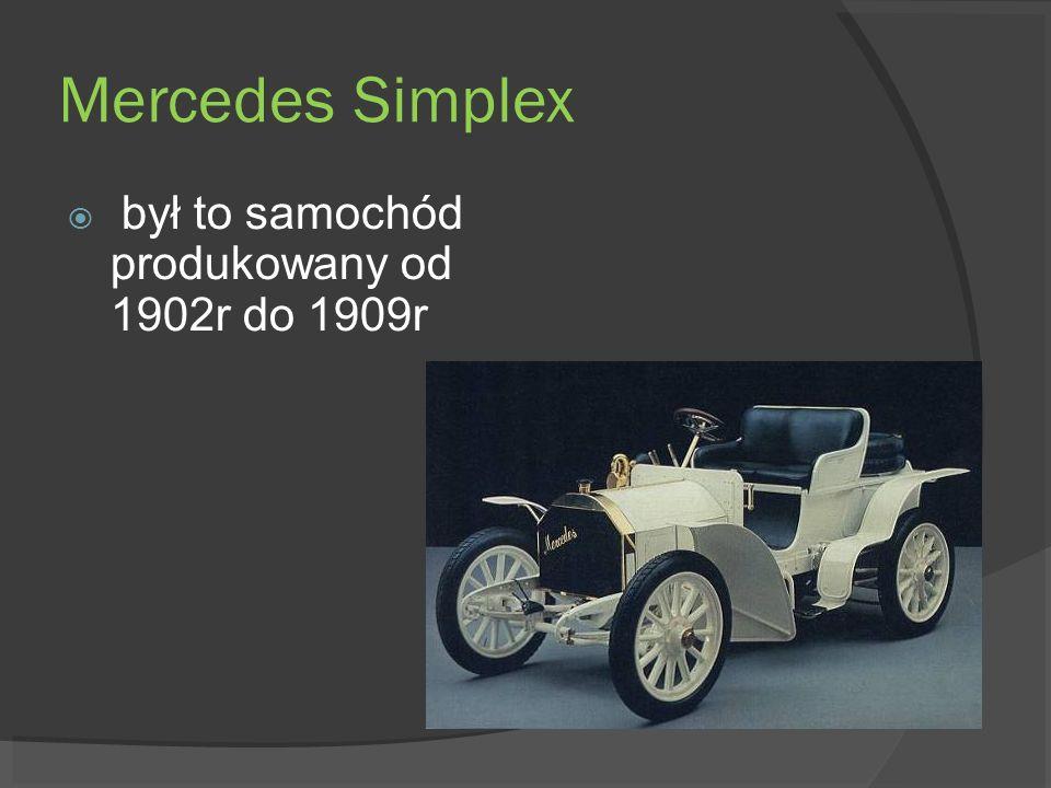 Mercedes Simplex był to samochód produkowany od 1902r do 1909r