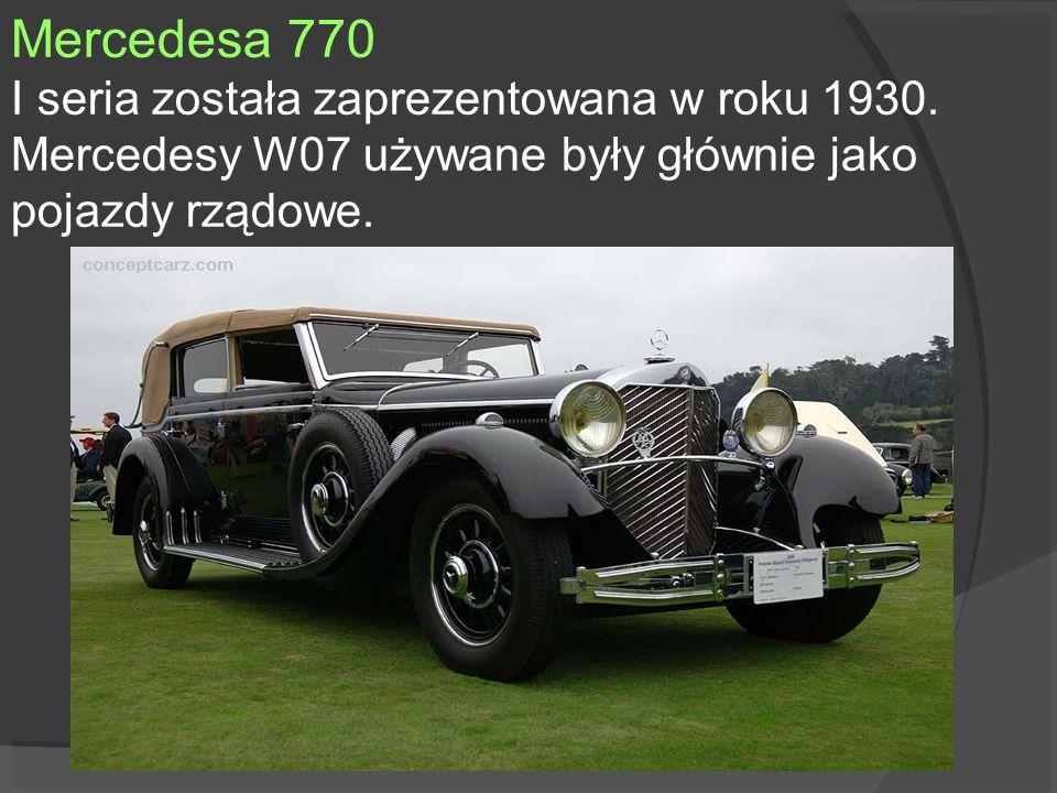 Mercedesa 770 I seria została zaprezentowana w roku 1930. Mercedesy W07 używane były głównie jako pojazdy rządowe.
