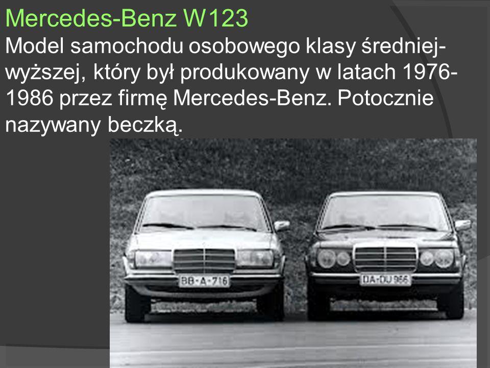 Mercedes-Benz W123 Model samochodu osobowego klasy średniej- wyższej, który był produkowany w latach 1976- 1986 przez firmę Mercedes-Benz. Potocznie n