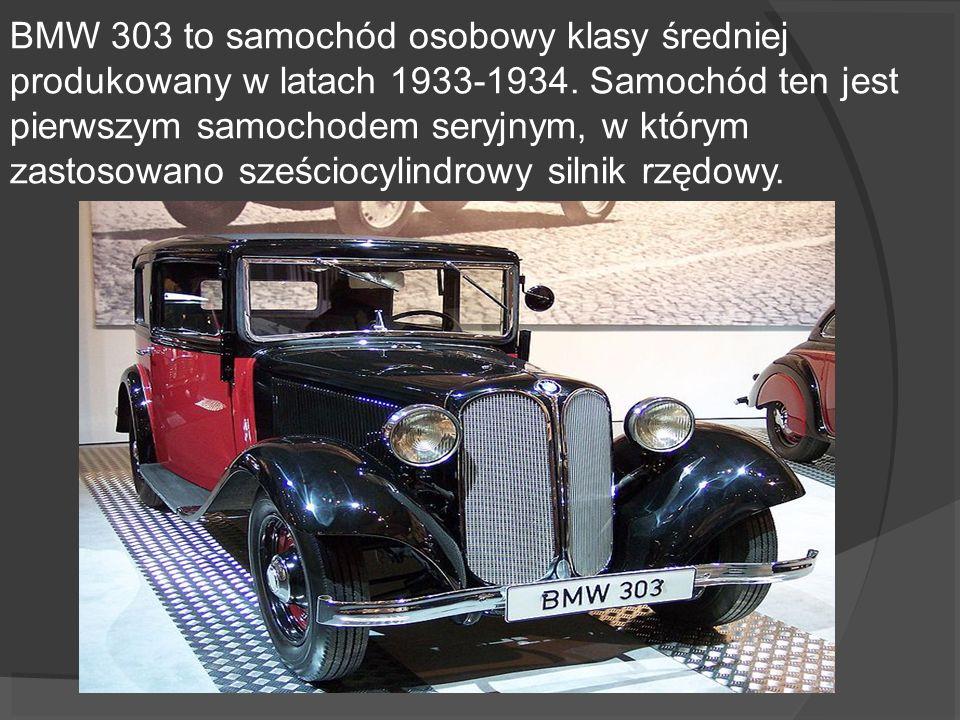 BMW 303 to samochód osobowy klasy średniej produkowany w latach 1933-1934. Samochód ten jest pierwszym samochodem seryjnym, w którym zastosowano sześc