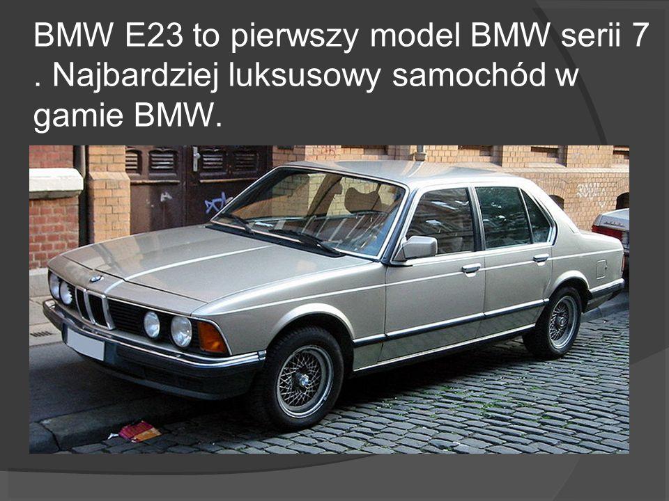 BMW E23 to pierwszy model BMW serii 7. Najbardziej luksusowy samochód w gamie BMW.
