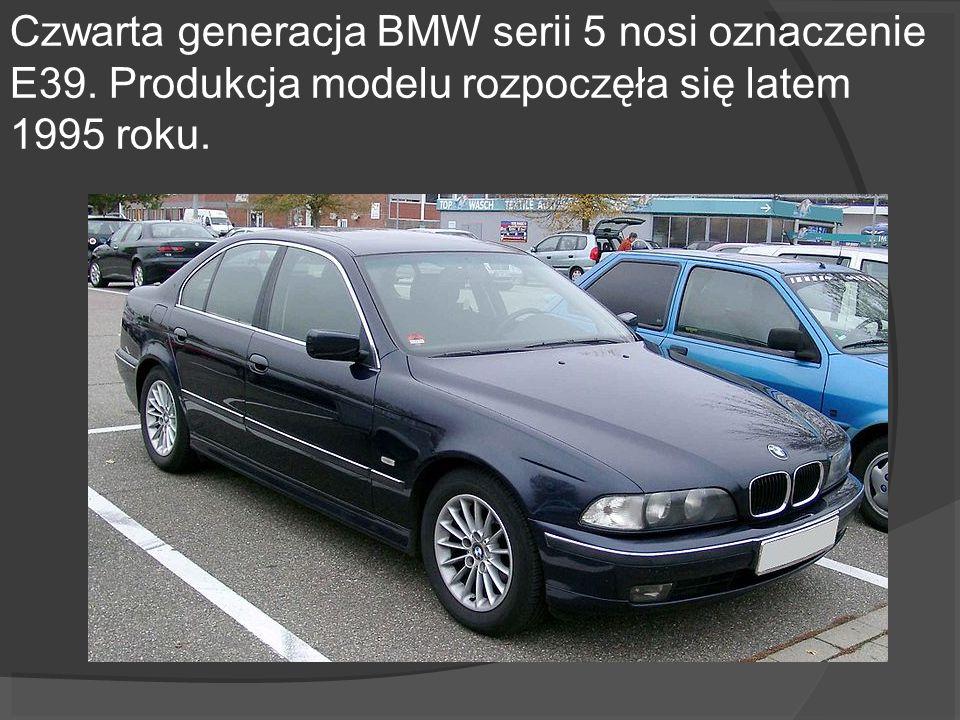 Czwarta generacja BMW serii 5 nosi oznaczenie E39. Produkcja modelu rozpoczęła się latem 1995 roku.