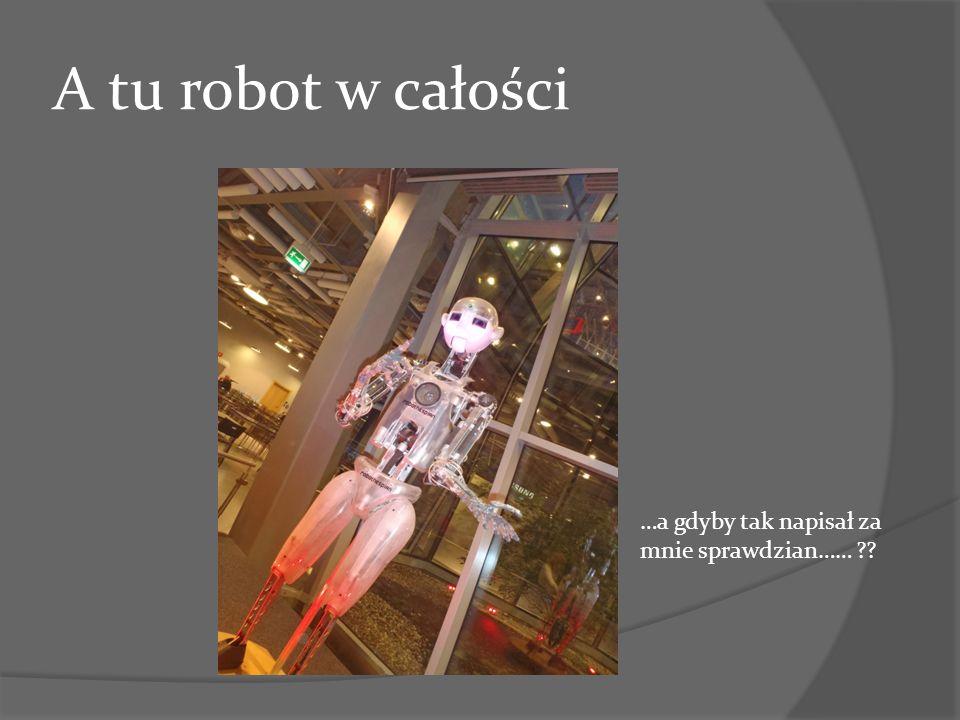 A tu robot w całości …a gdyby tak napisał za mnie sprawdzian…… ??