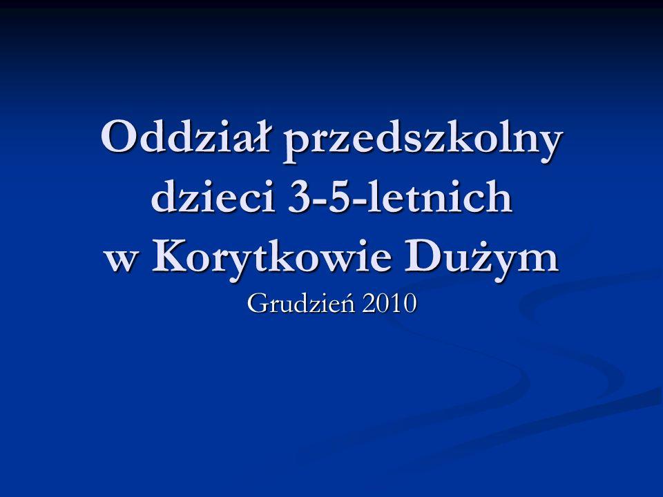 Oddział przedszkolny dzieci 3-5-letnich w Korytkowie Dużym Grudzień 2010