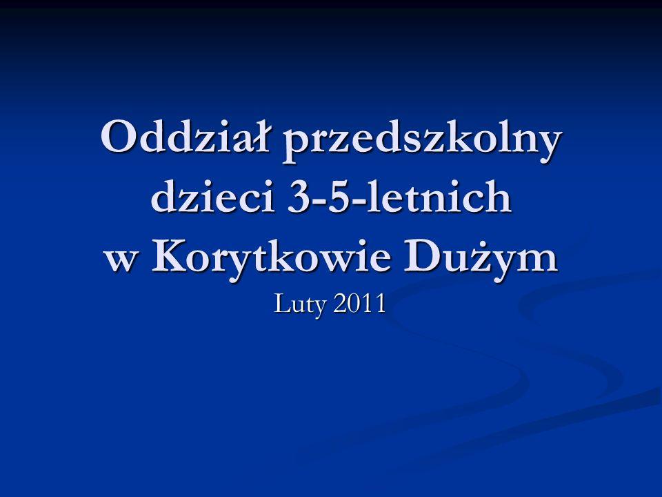 Oddział przedszkolny dzieci 3-5-letnich w Korytkowie Dużym Luty 2011